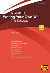 Guide to Writing Your Own Will A (Easyway Guides) by James Grant Book The Fast