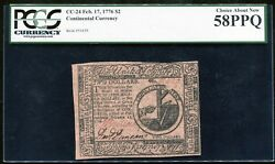 Cc-24 February 17 1776 2 Continental Currency Pcgs About Unc-58ppq Rare