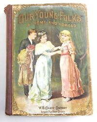 1894 Our Young Folks At Home And Abroad Childrens Story Book W.b. Conkey T28