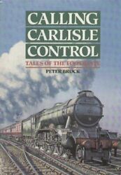 Calling Carlisle Control: Tales of the Footplate by Brock Peter Hardback Book
