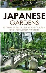 Japanese Gardens: An Introduction to Japanese Gardens and Th... by Elliot Karen