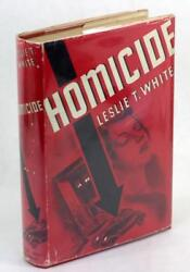 First Edition Homicide Leslie White Hard Boiled Mystery Hardcover W/dustjacket