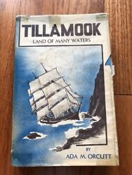 Tillamook Land Of Many Waters By Ada M. Orcutt Signed Copy 1951 Oregon