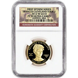 2012-w Us First Spouse Gold 1/2 Oz Proof 10 Frances Cleveland 2nd Term Ngc Pf70