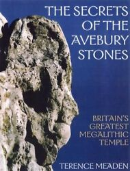 The Secrets Of The Avebury Stones Britains Greatest Megalithic Temple