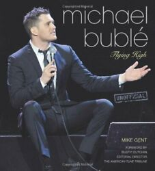Michael Buble: Flying High by Gent Mike Book The Fast Free Shipping