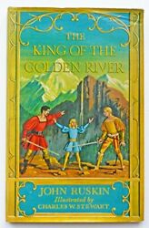 The King Of The Golden River By Ruskin, John Illustrated By Charles St Hardback