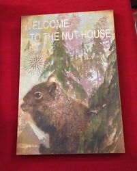 Welcome To The Nut House Squirell 11 X 16