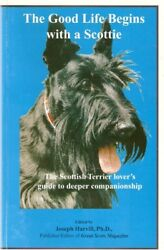 The Good Life Begins with a Scottie : The Scottish Terrier Lovers Guide to Deep