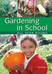 Gardening in School All Year Round: An A... by Revera Clare Mixed media product