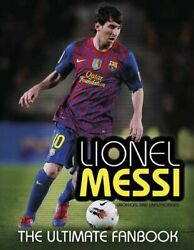 Lionel Messi: The Ultimate Fan Book by Mike Perez Book The Fast Free Shipping