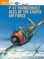 P-47 Thunderbolt Aces of the ETOMTO by Scutts Jerry (Paperback book 1998)