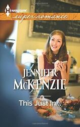 This Just In... Harlequin Large Print Super Romance By Mckenzie, Jennifer The