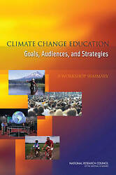 Climate Change Education. Goals, Audiences, and Strategies: A Workshop Summary b