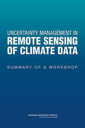 Uncertainty Management in Remote Sensing of Climate Data. Summary of a Workshop