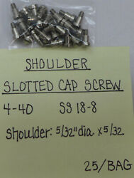 25 Shoulder Slotted Cap Screw 4 40 Shoulder 5 32quot; dia X 5 32 Stainless Steel $19.95