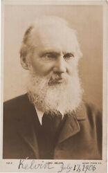 LORD KELVIN (WILLIAM THOMSON) - PICTURE POST CARD SIGNED 07/17/1906