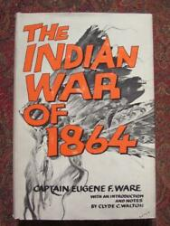 The Indian War Of 1864 - Civil War - By Captain Eugene War 7th Iowa Cavalry 1960