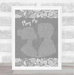 Play Me Burlap Lace Grey Song Lyric Quote Print