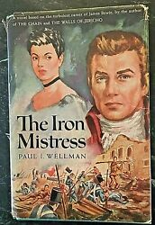 The Iron Mistress 1951 By Paul L. Wellman Hardcover With Dust Jacket Not Ex Lib.