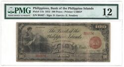 Philippines , Bank Of The Philippines 100 Pesos Pick 11b Dates 1912 Pmg 12