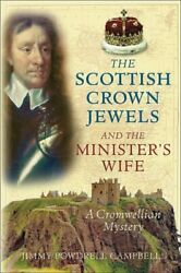 The Scottish Crown Jewels And The Minister'... By Powdrell Campbell, J Paperback
