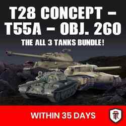 World Of Tanks - Object 260 - T55a - T28 Concept The All 3 Tanks Bundle Wot