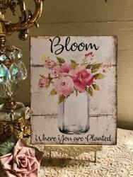 Shabby Chic Plaque Bloom Where You Are Planted Handcrafted Sign