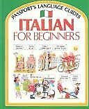 Italian for Beginners Passport s Language Guides English and Itali $4.48