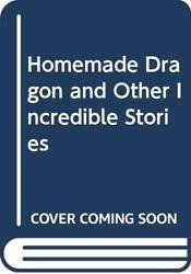 Homemade Dragon and Other Incredible Stories by Hunter Norman Hardback Book The