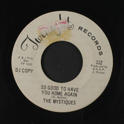 MYSTIQUES: So Good To Have You Home Again  Put Out The Fire 45 (dj light mar