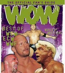 WOW: Official Fan's Guide to the WCW ECW and WWF World of Wr... Paperback Book