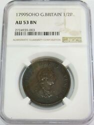 1799 Great Britain 1/2 Penny King George Iii Coin Ngc About Unc 53 Brown