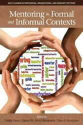 Mentoring in Formal and Informal Contexts Adult Learning in Professional Organ $20.02