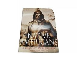 Native Americans A History In Pictures