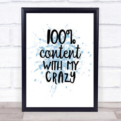 Content With My Crazy Inspirational Quote Print Blue Watercolour Poster