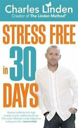 Stress Free In 30 Days By Charles Linden Book The Fast Free Shipping