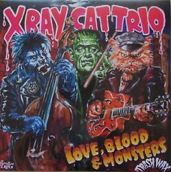 X RAY CAT TRIO Love Blood amp; Monsters BLACK vinyl LP New Psychobilly Trash GBP 17.95