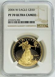2004 W Gold Proof 50 American Eagle 1 Oz Coin Ngc Pf 70 Uc
