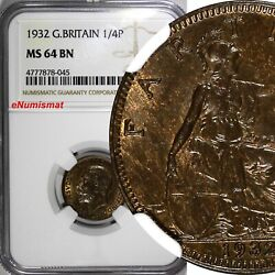 Great Britain George V 1910-1936 Bronze 1932 Farthing Ngc Ms64 Bn Km 825