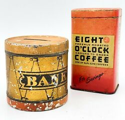 2 Antique Tin Advertising Small Banks Eight O'clock Coffee And Drum Bank 140