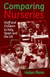 Comparing Nurseries Staff And Children In Italy, Sp... By Penn, Helen Paperback