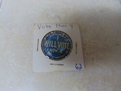 Genuine Obsolete Coin Token Medal Very Old You Bet I Will Vote November 4th Vfw