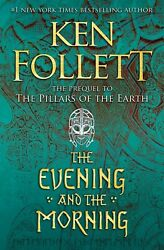 The Evening and the Morning Kingsbridge Hardcover 09 $33.48