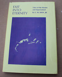 Exit Into Eternity Tales Of The Bizarre And Supernatural C. M. Eddy Jr Wife Signed