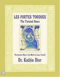 Les Portes Tordues/the Twisted Doors The Scariest Way In The World To Learn Fre