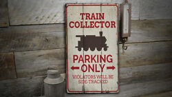 Train Collector Parking Novelty Distressed Sign, Personalized Wood Sign