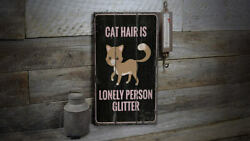 Cat Hair Is Lonely Person Glitter Vintage Distressed Sign,personalized Wood Sign