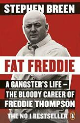 Fat Freddie A Gangster's Life - The Bloody Career Of Fredd... By Breen, Stephen