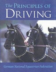 The Principles Of Driving Complete Riding ... By German National Eque Paperback